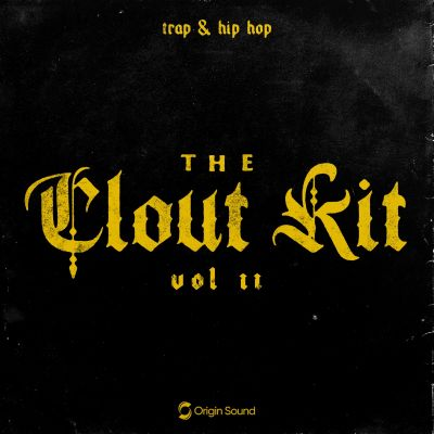 The Clout Kit 2: Trap + Hip Hop