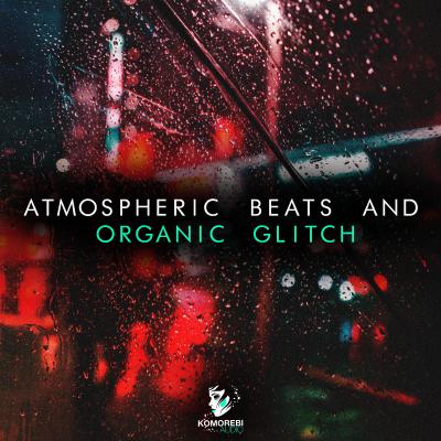 Atmospheric Beats And Organic Glitch: Lo-Fi Haze