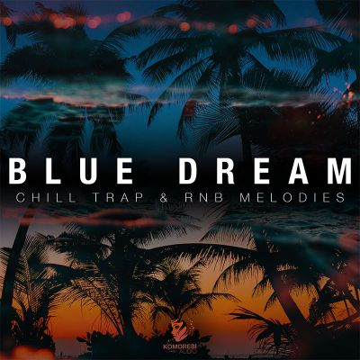 Blue Dream: Chill Trap + Rnb Melodies