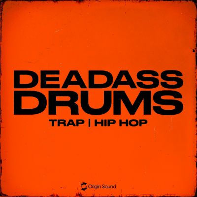 Deadass Drums: Hard Trap + Hip Hop