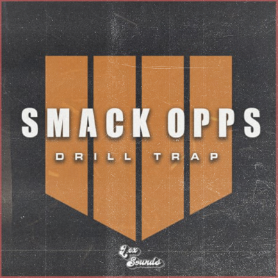 Smack Opps: Drill x Trap Sauce