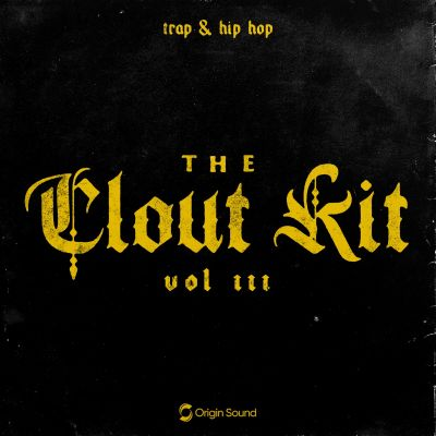 The Clout Kit 3: Trap + Hip Hop