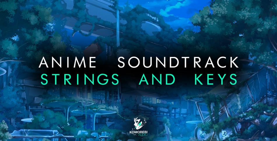 Anime Soundtrack Strings + Keys