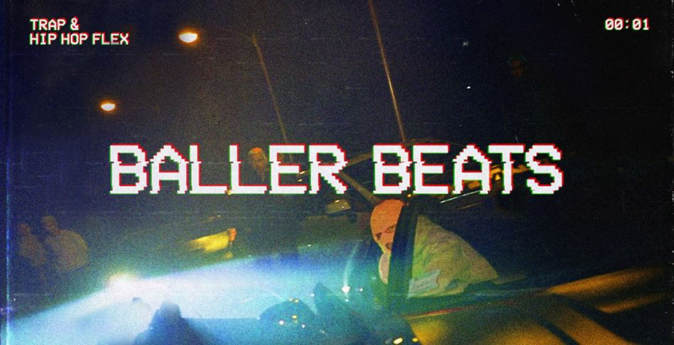 Baller Beats: Trap + Hip Hop Flex