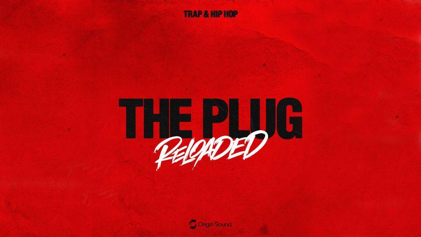The Plug Reloaded: Trap + Hip Hop